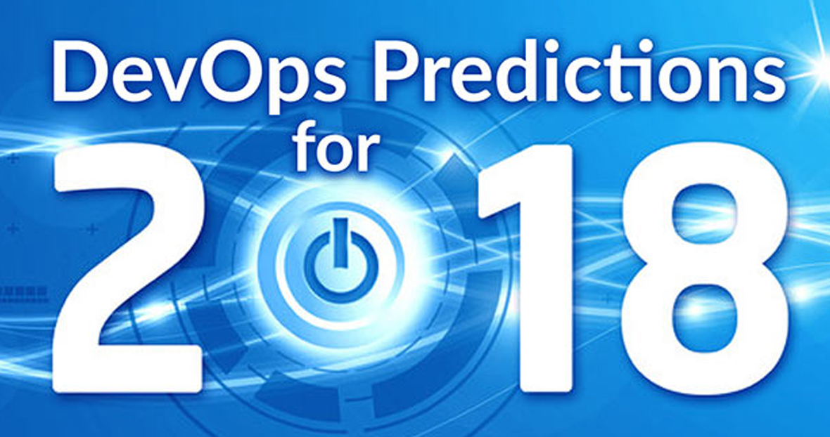 DevOps (and DevSecOps) Predictions For 2018