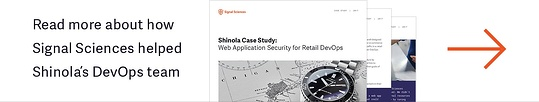 Shinola Case Study - Signal Sciences Web Application Security DevOps