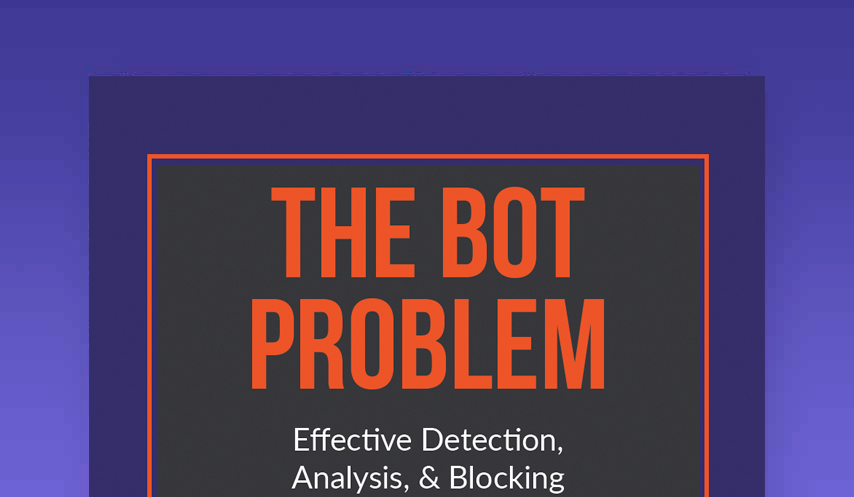 The Bot Problem: Effective Detection, Analysis, & blocking