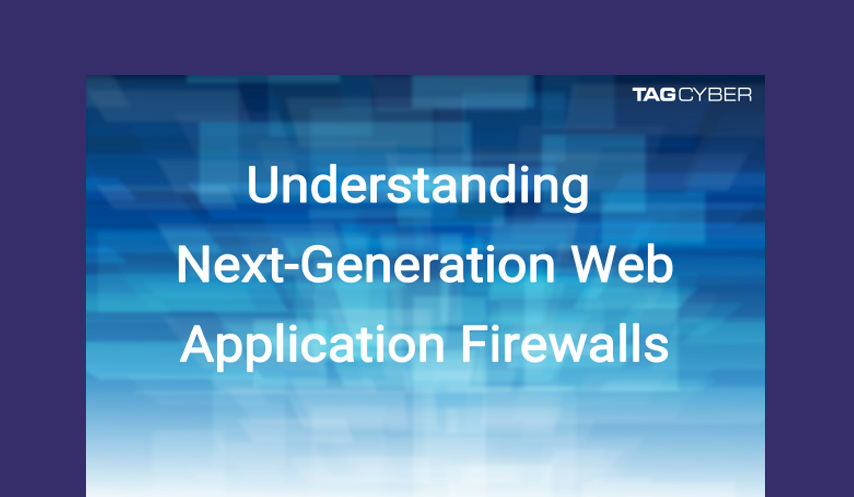 Understanding Next-Generation Web Application Firewalls