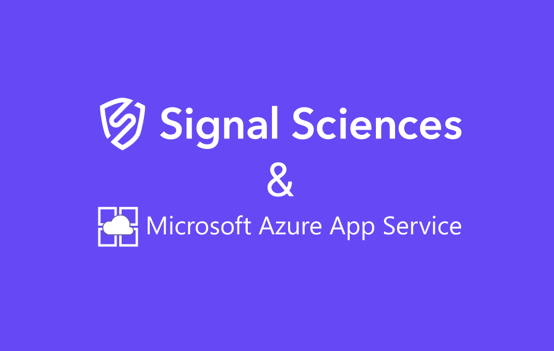 Signal Sciences Announces Advanced Protection for Applications on Microsoft Azure