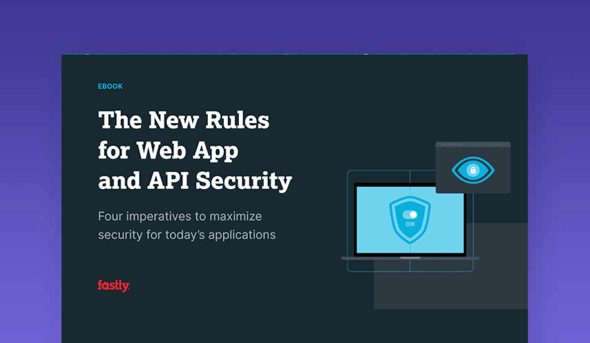 The New Rules for Web App and Api Security
